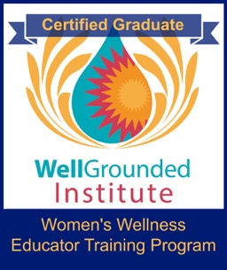 I am an official graduate of the WellGrounded Institute's Women's Wellness Educator Training Program